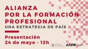 Alianza por la Formación Profesional. Una Estrategia de Pais. 24 de mayo a las 12:00