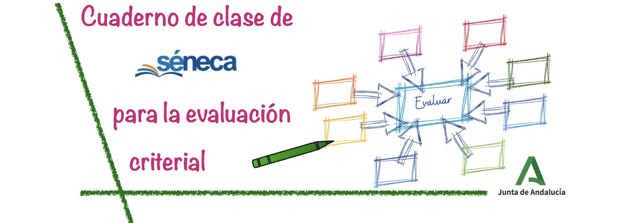 Cuaderno de Clase de Séneca para Evaluación Criterial.